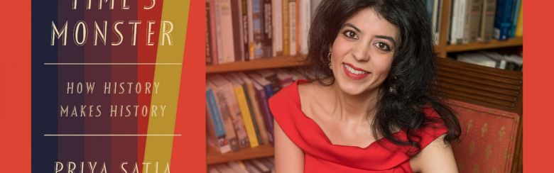 Image of Priya Satia and her book Time's Monster