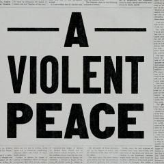 Book cover of 'A Violent Peace'